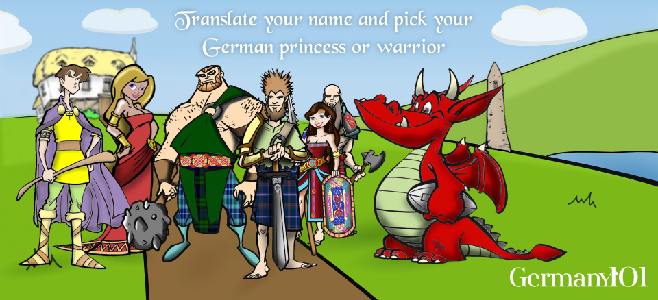 Begin your search for your German warrior or princess